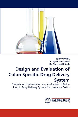 Design and Evaluation of Colon Specific Drug Delivery System: NIRAV PATEL