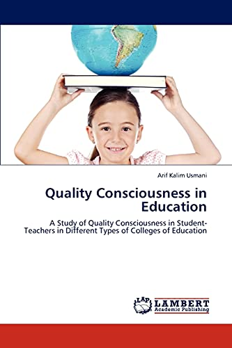 9783844395044: Quality Consciousness in Education: A Study of Quality Consciousness in Student-Teachers in Different Types of Colleges of Education