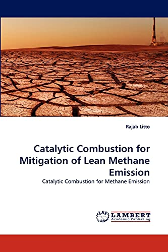 9783844395181: Catalytic Combustion for Mitigation of Lean Methane Emission: Catalytic Combustion for Methane Emission