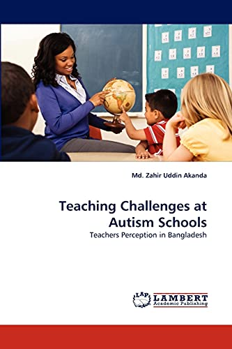 9783844395341: Teaching Challenges at Autism Schools: Teachers Perception in Bangladesh