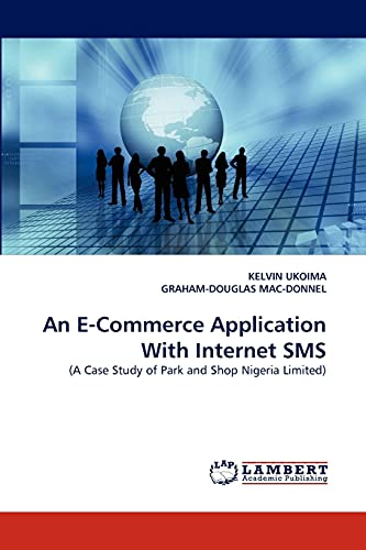 9783844396003: An E-Commerce Application With Internet SMS: (A Case Study of Park and Shop Nigeria Limited)