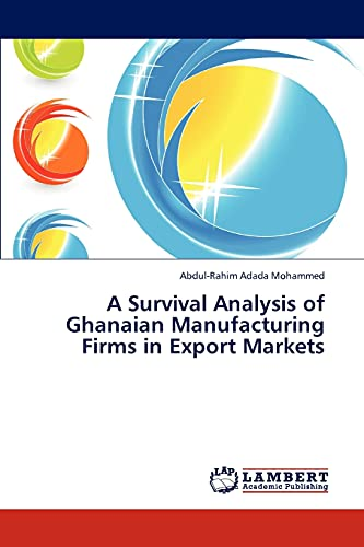 9783844396027: A Survival Analysis of Ghanaian Manufacturing Firms in Export Markets