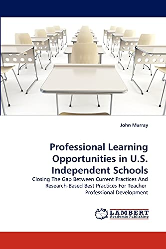9783844396256: Professional Learning Opportunities in U.S. Independent Schools: Closing The Gap Between Current Practices And Research-Based Best Practices For Teacher Professional Development