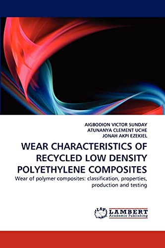 WEAR CHARACTERISTICS OF RECYCLED LOW DENSITY POLYETHYLENE COMPOSITES: AIGBODION VICTOR SUNDAY