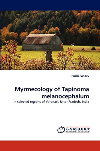 Myrmecology of Tapinoma melanocephalum: in selected regions of Varanasi, Uttar Pradesh, India: ...