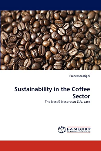 9783844397031: Sustainability in the Coffee Sector: The Nestlé Nespresso S.A. case