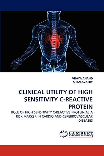 CLINICAL UTILITY OF HIGH SENSITIVITY C-REACTIVE PROTEIN: Anand, Vijaya /