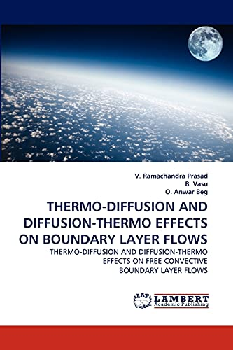 Thermo-Diffusion and Diffusion-Thermo Effects on Boundary Layer Flows: V. Ramachandra Prasad