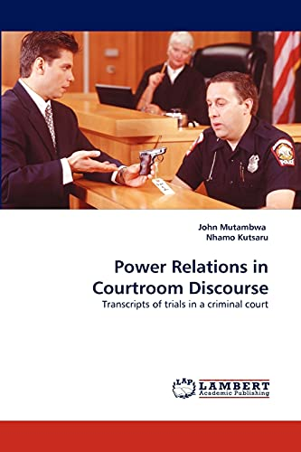 Power Relations in Courtroom Discourse: John Mutambwa