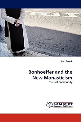 9783844397987: Bonhoeffer and the New Monasticism: The first community