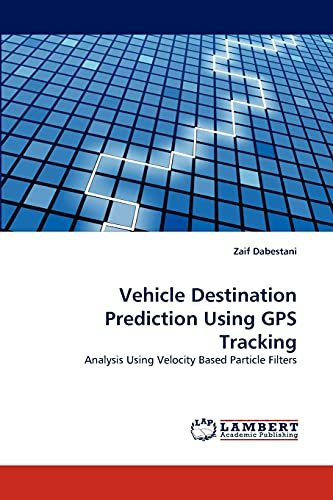 9783844398007: Vehicle Destination Prediction Using GPS Tracking