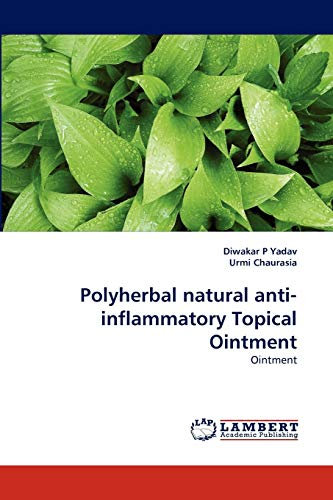 Polyherbal natural anti-inflammatory Topical Ointment: Diwakar P Yadav