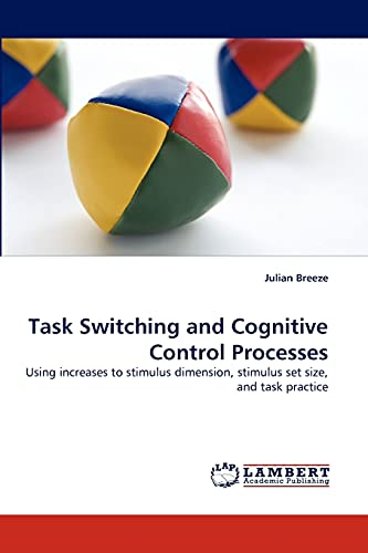 Task Switching and Cognitive Control Processes: Using increases to stimulus dimension, stimulus set...