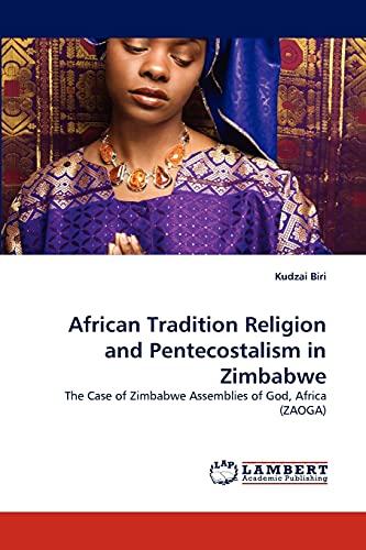 African Tradition Religion and Pentecostalism in Zimbabwe: Kudzai Biri (author)