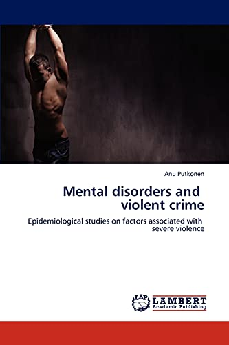 Mental Disorders and Violent Crime: Anu Putkonen