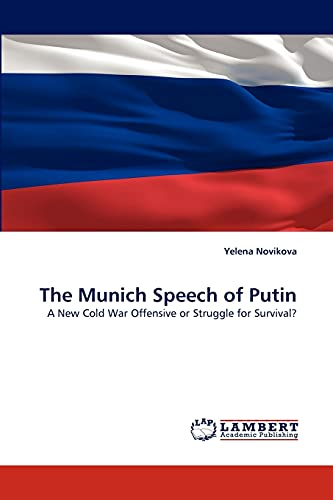 9783844399073: The Munich Speech of Putin: A New Cold War Offensive or Struggle for Survival?