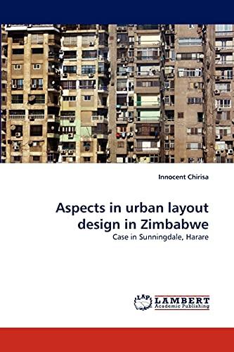 Aspects in Urban Layout Design in Zimbabwe: Innocent Chirisa