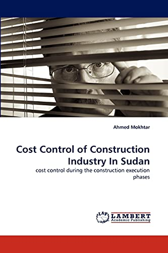 Cost Control of Construction Industry in Sudan: Ahmed Mokhtar