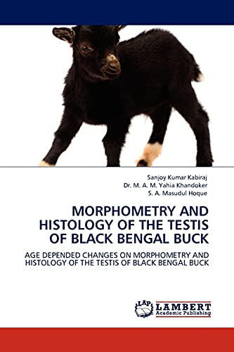 Morphometry and Histology of the Testis of Black Bengal Buck: S. A. Masudul Hoque