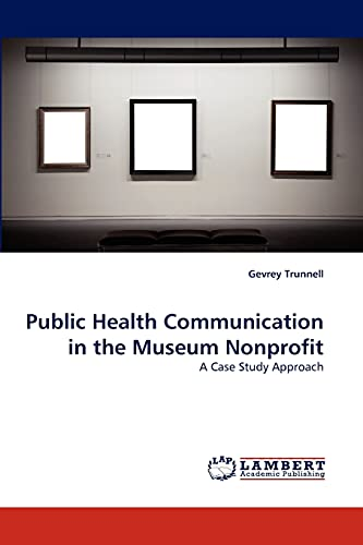 Public Health Communication in the Museum Nonprofit: Gevrey Trunnell