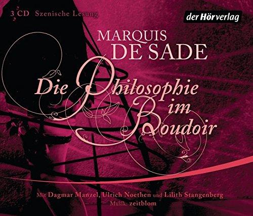 Die Philosophie im Boudoir: Sade, Marquis Donatien-Alphonse-François