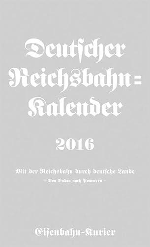 9783844657616: Deutscher Reichsbahnkalender 2016: Mit der Reichsbahn durch deutsche Lande