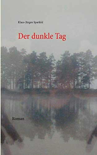9783844800234: Der Dunkle Tag (German Edition)