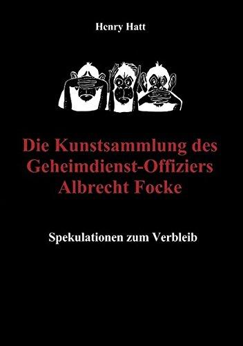 9783844802412: Die Kunstsammlung des Geheimdienst-Offiziers Albrecht Focke