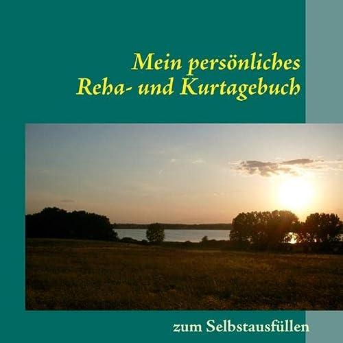 9783844802986: Mein persönliches Reha- und Kurtagebuch