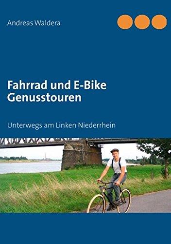 Fahrrad und E-Bike Genusstouren: Unterwegs am Linken Niederrhein: Waldera, Andreas