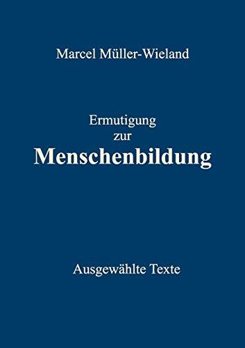 9783844804126: Ermutigung zur Menschenbildung (German Edition)