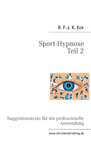 9783844804775: Sport-Hypnose Teil 2: Suggestionstexte für die professionelle Anwendung