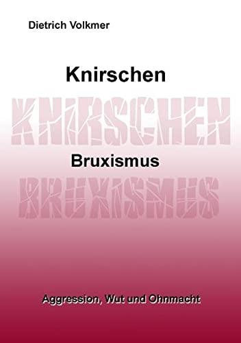 Knirschen Bruxismus: Aggression, Wut und Ohnmacht: Volkmer, Dietrich