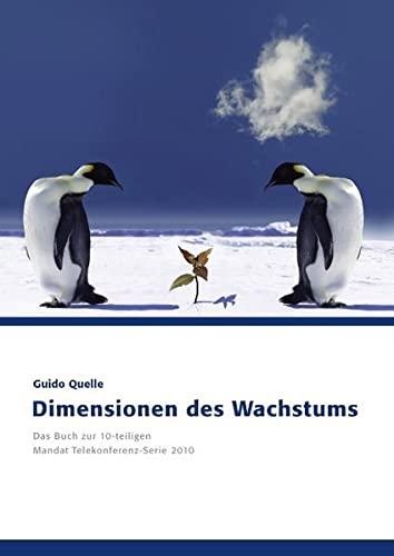 9783844807288: Dimensionen des Wachstums: Das Buch zur 10-teiligen Mandat Telekonferenz-Serie 2010