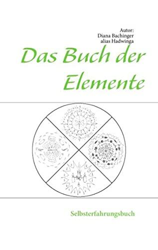 9783844808964: Das Buch der Elemente: Selbsterfahrungsbuch