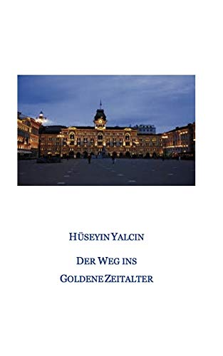 9783844809787: Der Weg ins Goldene Zeitalter
