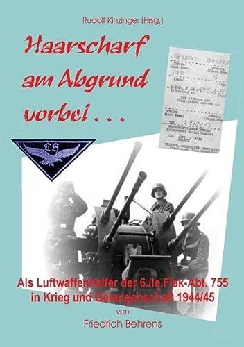 9783844810073: Haarscharf am Abgrund vorbei : Als Luftwaffenhelfer in Krieg und Gefangenschaft