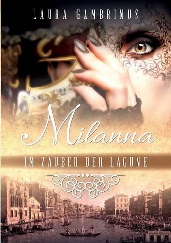 9783844810561: Milanna - Im Zauber der Lagune