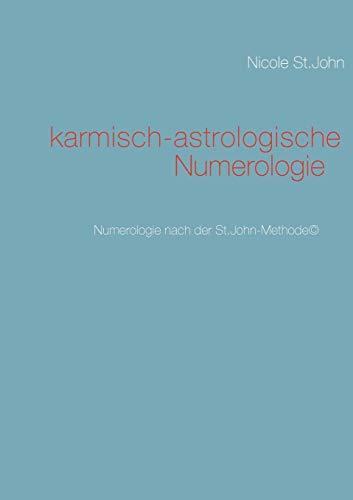 Karmisch-Astrologische Numerologie: Nicole St. John