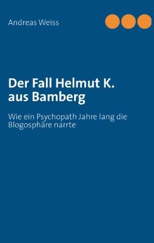 9783844810912: Der Fall Helmut K. aus Bamberg