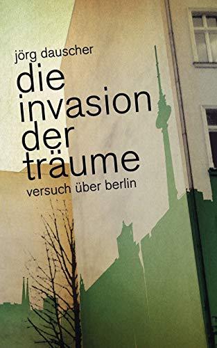 Die Invasion der Träume: Dauscher, J�rg