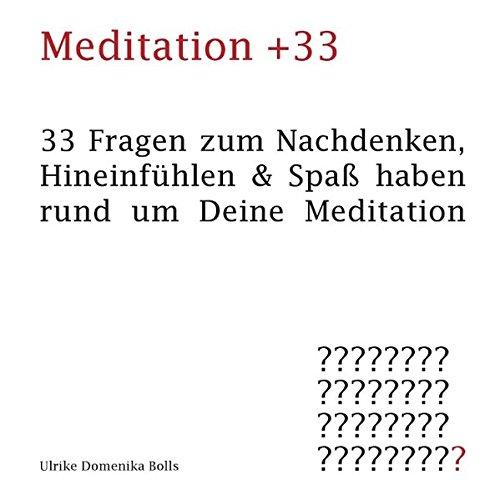 9783844812909: Meditation +33: 33 Fragen zum Nachdenken, Hineinfühlen & Spaß haben rund um Deine Meditation