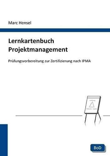 9783844814361: Lernkartenbuch Projektmanagement: Prüfungsvorbereitung zur Zertifizierung nach IPMA