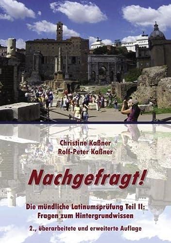 9783844815597: Nachgefragt!: Die mündliche Latinumsprüfung Teil II: Fragen zum Hintergrundwissen