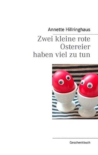 Zwei kleine rote Ostereier haben viel zu tun: Hillringhaus, Annette
