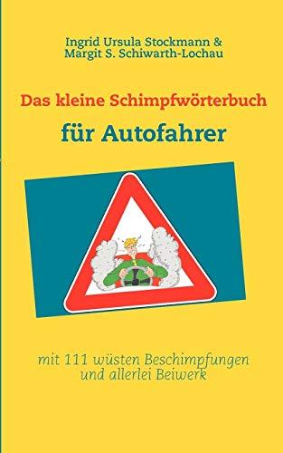 9783844817744: Das kleine Schimpfwörterbuch für Autofahrer