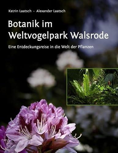 9783844819052: Botanik im Weltvogelpark Walsrode: Eine Entdeckungsreise in die Welt der Pflanzen