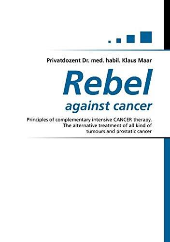 9783844823509: Rebel against cancer