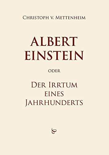 9783844823677: Albert Einstein oder Der Irrtum eines Jahrhunderts