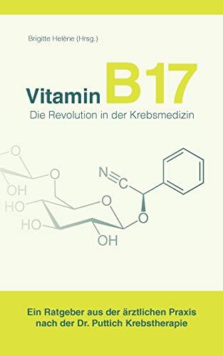 9783844829310: Vitamin B 17 - Die Revolution in der Krebsmedizin (German Edition)